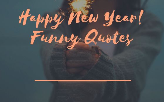 71+ Inspirational Short Best & Funny Happy New Year Eve Quotes