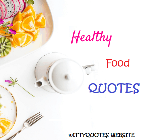 Healthy Food Quotes: (51+ Inspiring Healthy Diet Quotes ...